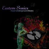 Eastern Sonics - Asian Underground Beats