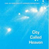 City Called Heaven - Éveil de conscience et guérison énergétique, Vol. 7