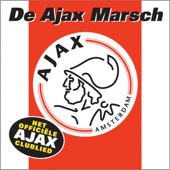 De Ajax Marsch (Het Officiele Ajax Clublied) - De Ajax Marsch