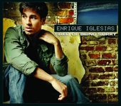 Tired of Being Sorry - Enrique Iglesias