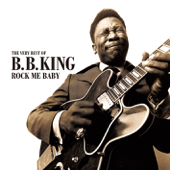 Rock Me Baby: The Very Best of B.B. King
