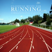 Classical Music for Running: Workout Tracks for Fitness Routines, Cardio, Jogging and Walking - Various Artists
