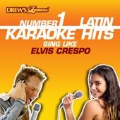 Drew's Famous #1 Latin Karaoke Hits: Sing like Elvis Crespo