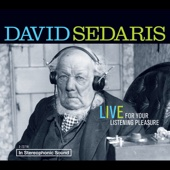 David Sedaris - David Sedaris: Live for Your Listening Pleasure  artwork