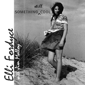Elli Fordyce - Something STILL Cool With Jim Malloy