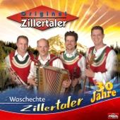 Waschechte Zillertaler - 30 Jahre Original Zillertaler