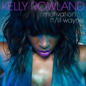 Motivation (feat. Lil Wayne) - Kelly Rowland