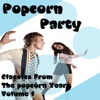 Popcorn Party (Classics From The Popcorn Years Vol. 1)