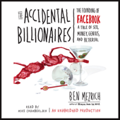 The Accidental Billionaires: The Founding of Facebook (Unabridged)
