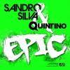 Sandro Silva & Quintino - Epic