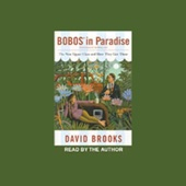 Bobos in Paradise: The New Upper Class and How They Got There - David Brooks Cover Art