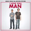 I Love You, Man (Music from the Motion Picture)