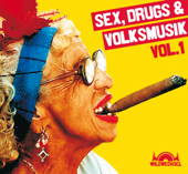 Sex, Drugs & Volksmusik, Vol. 1