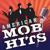 American Mob Hits (Original Hits, Original Artists)