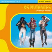 World Psychedelic Classics 1: The Best of Os Mutantes: Everything Is Possible (with Unreleased Tracks)