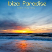 Ibiza Paradise Café Chillout Music Party from Martini del Mar to Blue Hotel more Chill Out Songs, Lounge and Bar Music - Cafe Chillout de Ibiza