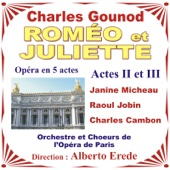 Gounod: Roméo Et Juliette - Charles Gounod - Opéra En 5 Actes - Actes 2 Et 3