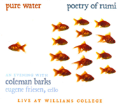 Pure Water - Poetry of Rumi (An Evening With Coleman Barks and Eugene Friesen) [Live]