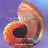Travelling the Sacred Sound Current: Divine Chants & Sacred Tones for Healing & Meditation