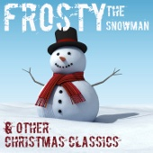 Frosty The Snow Man & Other Christmas Classics