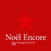 Noël Encore - 56 Classiques de Noël