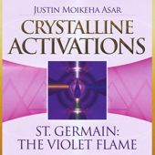 Crystalline Activations: St. Germain (The Violet Flame)