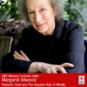 The 2008 CBC Massey Lectures with Margaret Atwood