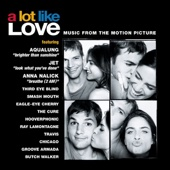 A Lot Like Love (Music from the Motion Picture)