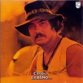 Carlos, Erasmo (Bonus Track Version)