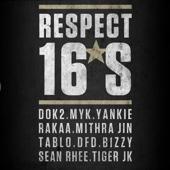 Respect 16's (feat. Dok2, Myk, Rakaa, Mithra Jin, Tablo, Bizzy, Sean Rhee & Tiger Jk) - Single cover art