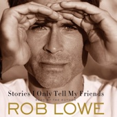 Rob Lowe - Stories I Only Tell My Friends: An Autobiography (Unabridged)  artwork