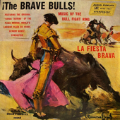 The Brave Bulls - La Fiesta Brava