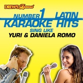 Drew's Famous #1 Latin Karaoke Hits - Sing Like Yuri & Daniela Romo