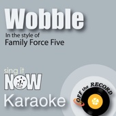 Wobble (made famous by Family Force 5) [Karaoke Version with Lead Vocal]
