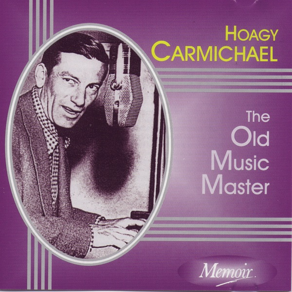 The Old Music Master | Hoagy Carmichael