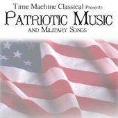 American Patriotic Music and Military Songs - American Patriotic Music And Military Songs