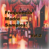 Frequencia Madre Samples: Vol.2