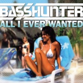 All I Ever Wanted (Extended Mix) - Basshunter