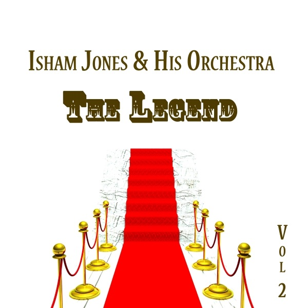 Isham Jones & His Orchestra, The Legend Vol 2 | Isham Jones