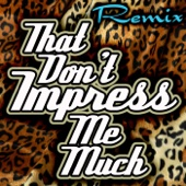 That Don't Impress Me Much - EP