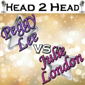 Head 2 Head: Peggy Lee vs. Julie London