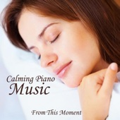 Calming Piano Music - Music for Deep Sleep - From This Moment