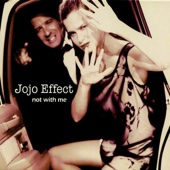 Not With Me - Jojo Effect