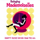Swinging Mademoiselles - Groovy French Sounds from the 60s
