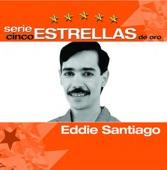 Serie Cinco Estrellas: Eddie Santiago