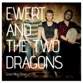 Good Man Down - Ewert and the Two Dragons