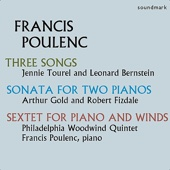 Francis Poulenc: Sextet for Piano and Winds, Three Songs, Sonata for Two Pianos