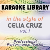 In the Style of Celia Cruz - Vol. 1 (Karaoke - Professional Performance Tracks)