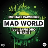 Michael Parsberg Feat Safri Duo & Isam B - Mad World (Radio Edit)