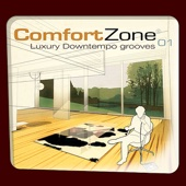 Comfort Zone 01 - Luxury Downtempo Grooves (Remastered Versions)